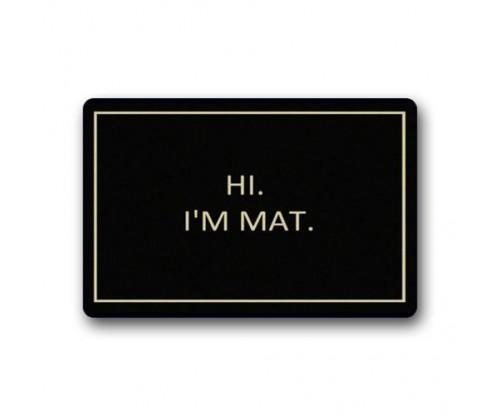 Hi I'm Mat: Lovely Outdoor / Indoor Doormat