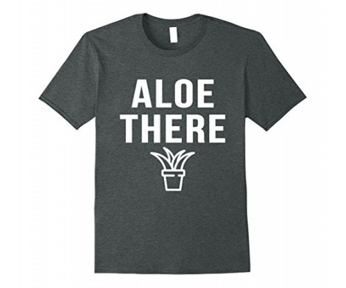 Aloe There Funny Cactus Plant Pun TShirt