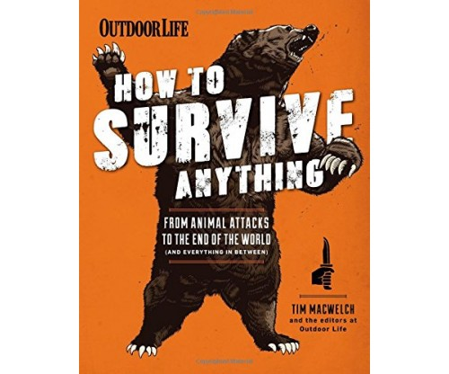 How to Survive Anything: From Animal Attacks to the End of the World