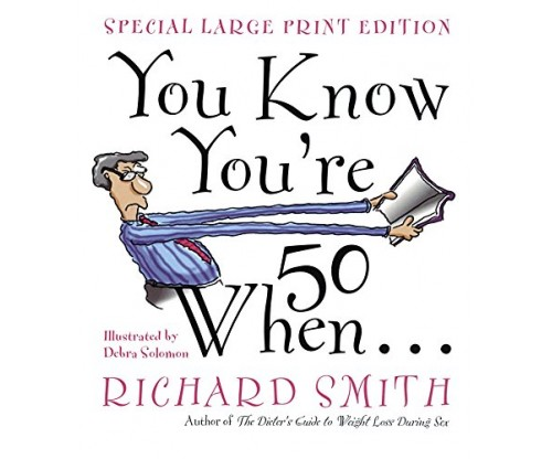 You Know You're Fifty When Paperback – by Richard Smith