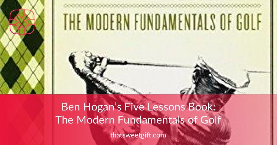 The Modern Fundamentals of Golf Book by Ben Hogan ...