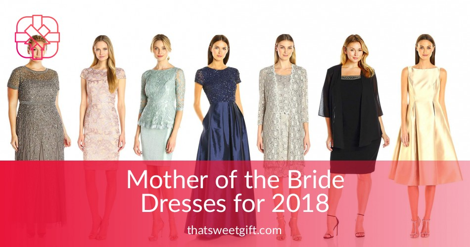 94bf61cd241 Mother of the Bride Dresses for 2018