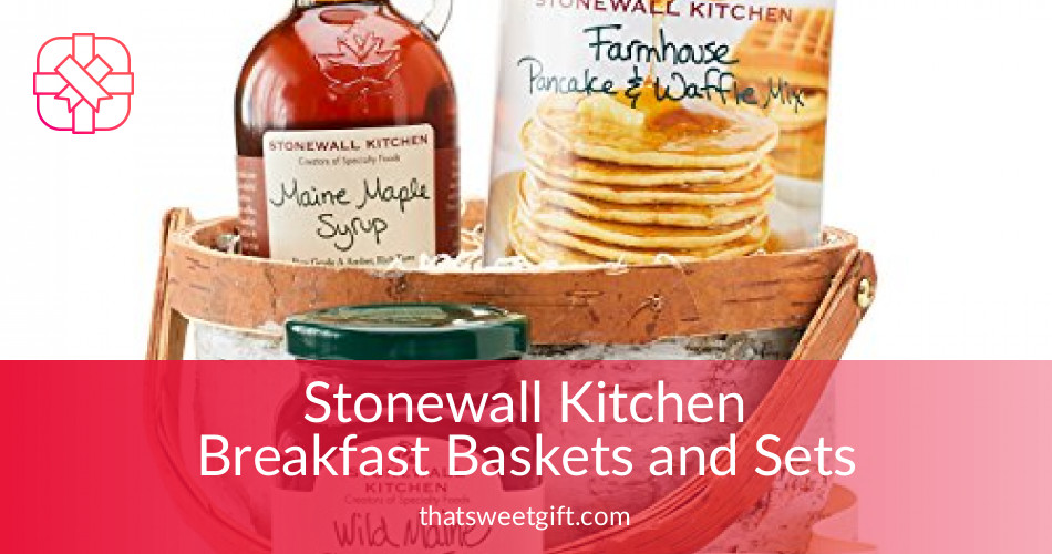 stonewall kitchen breakfast baskets and sets thatsweetgift rh thatsweetgift com